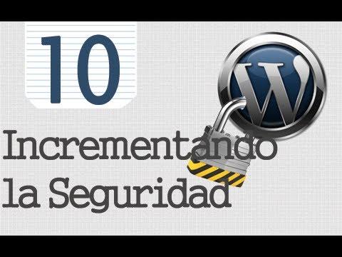 Seguridad Tr Wordpress - 10 - Incrementando La Seguridad