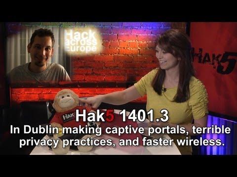 Hak5 1401.3, Esir Portallar, Korkunç Gizlilik Uygulamalarına Ve Daha Hızlı Kablosuz Hale Dublin İçinde