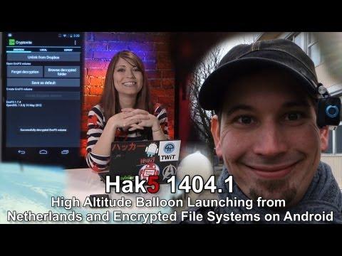 Hak5 Hollanda Ve Şifrelenmiş Dosya Sistemlerinde Android Başlatılması 1404.1, Yüksek İrtifa Balon