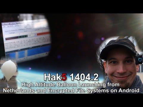 Hak5 Hollanda Ve Şifrelenmiş Dosya Sistemlerinde Android Başlatılması 1404.2, Yüksek İrtifa Balon