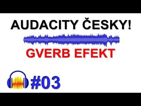 Cztutorıál - Audacity - Gverb Efekt