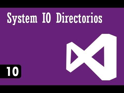 C# Intermedio - 10 - Sistem G/ç Directorios