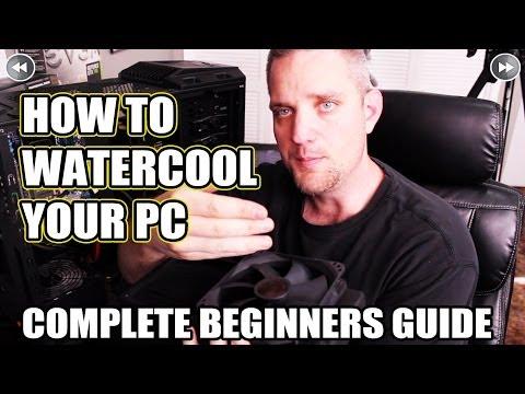 Komple Yeni Başlayanlar Nasıl Kılavuzu Watercool Pc