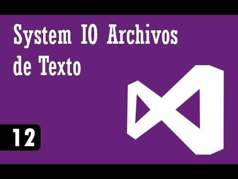C# Intermedio - 12 - Sistem G/ç Archivos De Texto