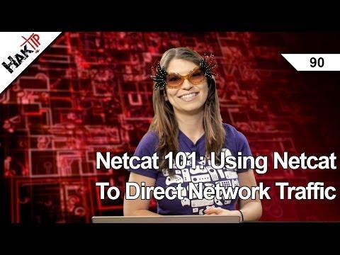 Netcat 101: Netcat Doğrudan Ağ Trafik, Haktip 90 İçin Kullanma