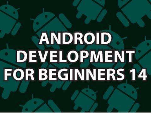 14 Yeni Başlayanlar İçin Android Geliştirme