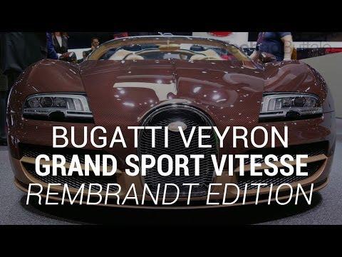 Bugatti Veyron Grand Vitesse Rembrandt İlk Göz Spor