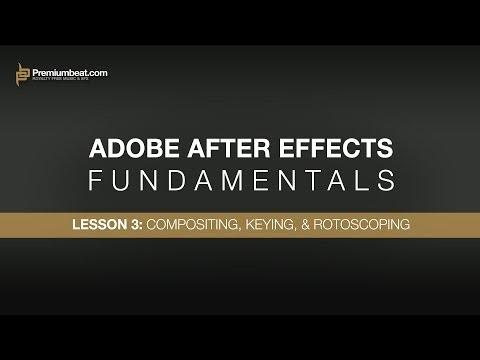 Adobe After Effects Temelleri 3: Kompozisyon, Anahtarlama Ve Rotoscoping
