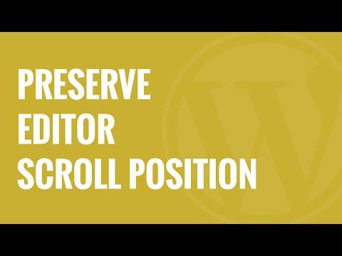 Nasıl Wordpress Editör Kaydırma Konumu Korumak İçin