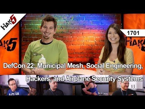 Defcon 22; Belediye Mesh, Sosyal Mühendislik, Bilgisayar Korsanları Ve Uçak Güvenlik Sistemleri, Hak5 1701