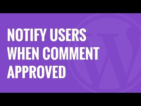 Nasıl Onların Yorum Wordpress Onaylandığında Bildirim Kullanıcılar İçin