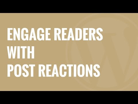 Nasıl Okuyucuların Sonrası Reaksiyonlar İçinde Wordpress İle Girişme