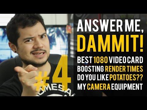 Cevap Ver, Lanet Olsun! #4 - 1080 Kartı, Benim Kamera Ekipmanı Patates En İyi?
