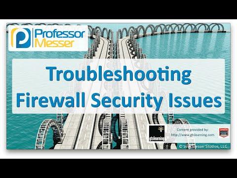 Güvenlik Duvarı Güvenlik Sorunları - Sık Ağ + N10-006 - 4.7 Sorun Giderme