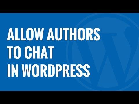 Nasıl Wordpress Yazarlar Sohbet İçin İzin