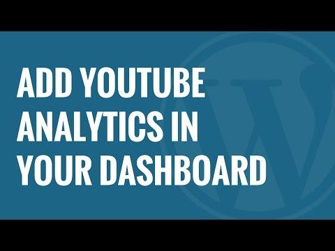 Nasıl Youtube Analytics Wordpress Tablosuna Eklemek İçin